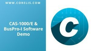 CAS 1000E BusPro I Software Demo 300x169 - Corelis Product Demos